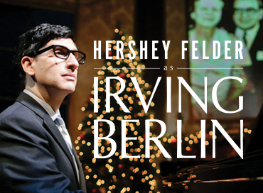 Hershey Felder as Irving Berlin is playing at Portland Center Stage from now through December 30.