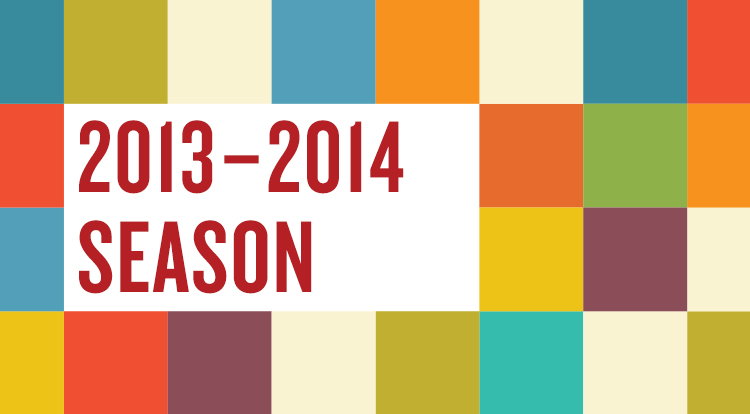 Our 2013–2014 season has been announced!